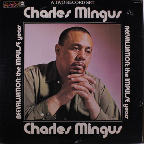 Charles Mingus ‎– Reevaluation: The Impulse Years
