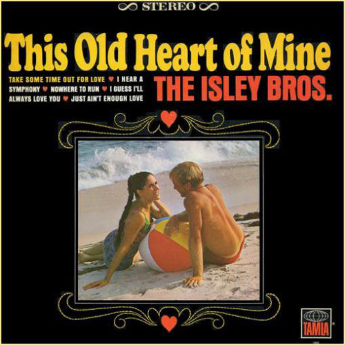 The Isley Brothers ‎– This Old Heart Of Mine