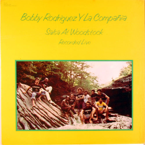 Bobby Rodríguez Y La Compañia ‎– Salsa At Woodstock (Recorded Live)