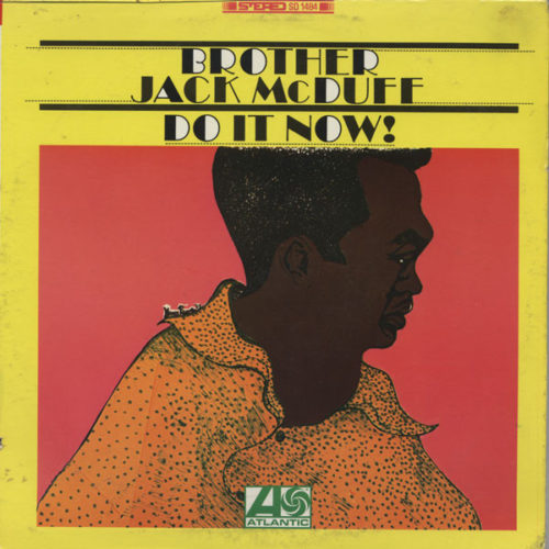 Brother Jack McDuff ‎– Do It Now!