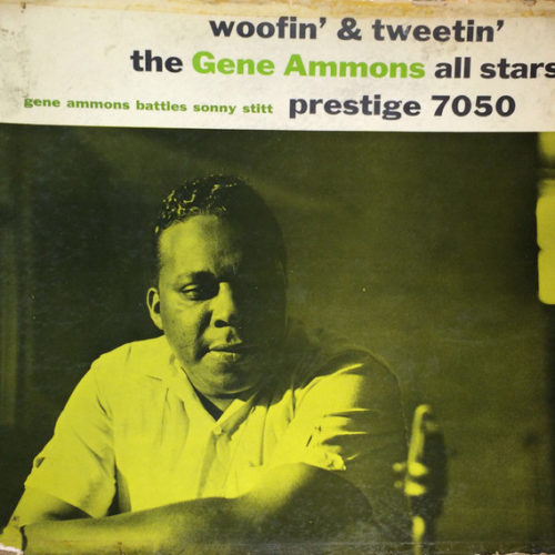 The Gene Ammons All Stars* / Gene Ammons Battles Sonny Stitt ‎– Woofin' & Tweetin'