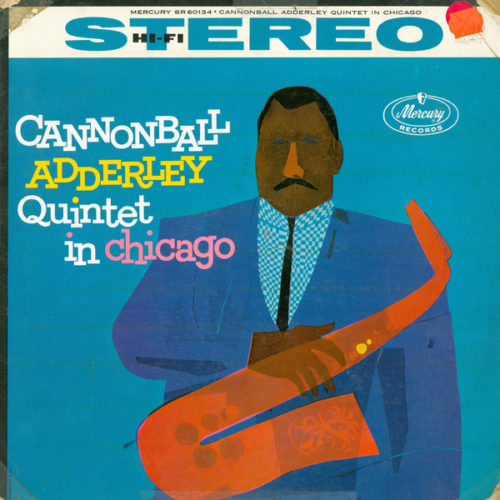 Cannonball Adderley Quintet-In Chicago